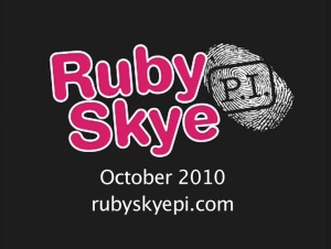 Ruby Skye P.I. October 2010